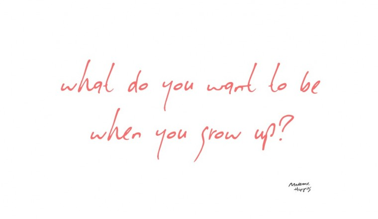 What do you want to be when you grow up - MH