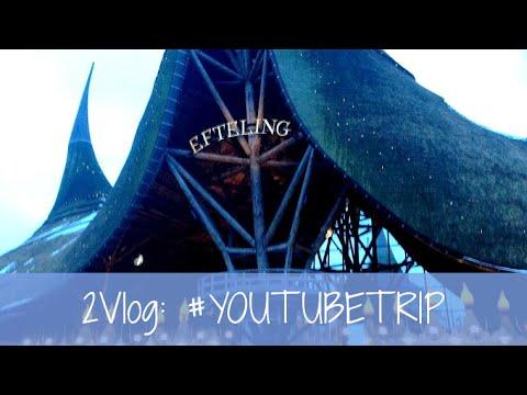 2Vlog: #YOUTUBETRIP @ Efteling