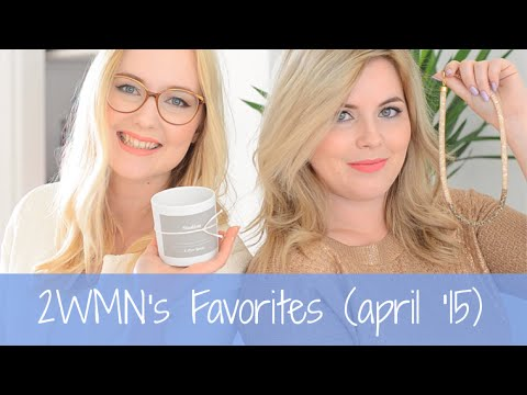 2WMN's Favorites (april '15)